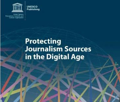Protecting Journalism Sources In The Digital Age Unesco Series On Internet Freedom 2017
